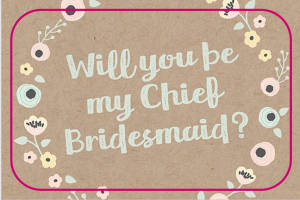 The Chief Bridesmaid: My duties, roles and responsibilities